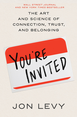 You're Invited: The Art and Science of Cultivating Influence Cover Image