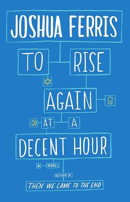 To Rise Again at a Decent Hour: A Novel Cover Image
