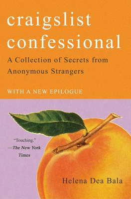 Craigslist Confessional: A Collection of Secrets from Anonymous Strangers Cover Image