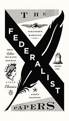 The Federalist Papers: Alexander Hamilton, James Madison, and John Jay Cover Image