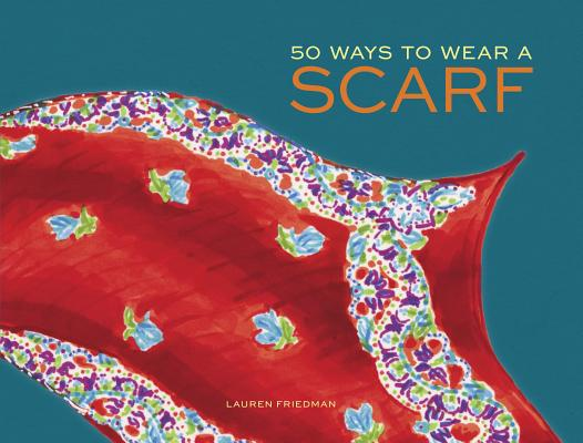 50 Ways to Wear a Scarf Cover Image