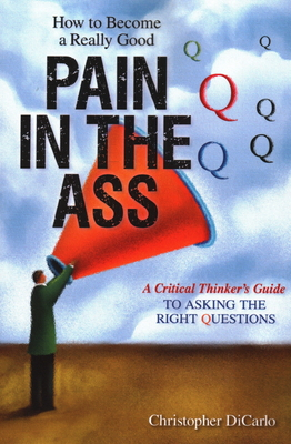 How to Become a Really Good Pain in the Ass Cover