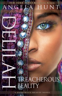 Delilah: Treacherous Beauty (Dangerous Beauty Novel) Cover Image