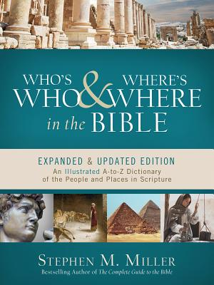 Who's Who and Where's Where in the Bible: An Illustrated A-to-Z Dictionary of the People and Places in Scripture Cover Image