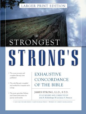 The Strongest Strong's Exhaustive Concordance of the Bible Larger Print Edition Cover Image