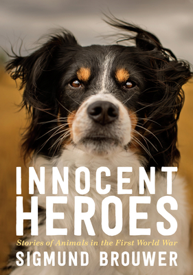 Innocent Heroes: Stories of animals in the First World War Cover Image