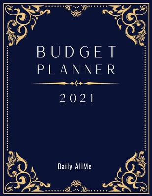 2021 Budget Planner: Easy to Use Financial Planner 1 Year, Large Size: 8.5 X 11 Monthly Bill Organizer Daily Spending Log Expense Tracker S Cover Image