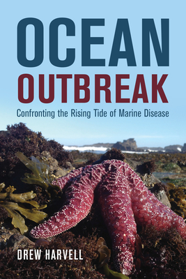 Ocean Outbreak: Confronting the Rising Tide of Marine Disease Cover Image