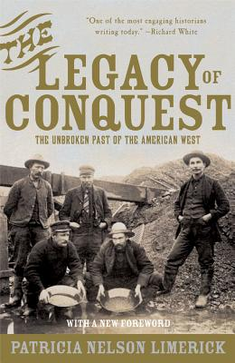 The Legacy of Conquest: The Unbroken Past of the American West Cover Image