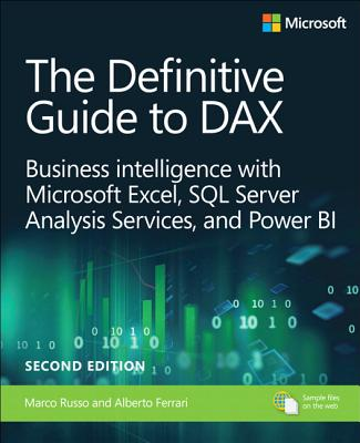 The Definitive Guide to Dax: Business Intelligence for Microsoft Power Bi, SQL Server Analysis Services, and Excel (Business Skills) Cover Image