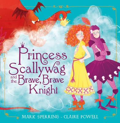 Princess Scallywag and the Brave, Brave Knight Cover Image