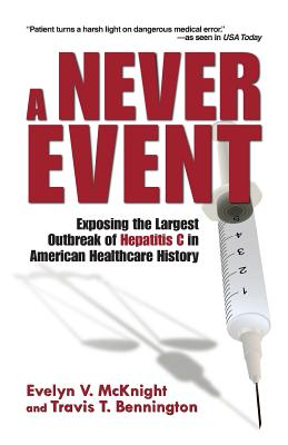 A Never Event: Exposing the Largest Outbreak of Hepatitis C in American Healthcare History Cover Image