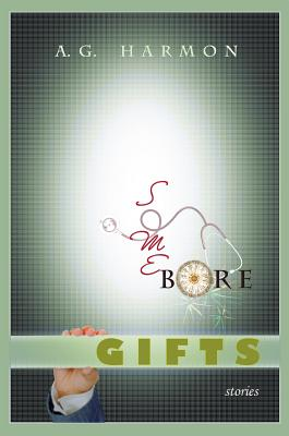 Some Bore Gifts: Stories Cover Image
