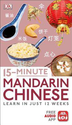 15-Minute Mandarin Chinese: Learn in Just 12 Weeks Cover Image