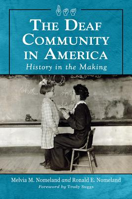 The Deaf Community in America: History in the Making Cover Image