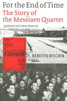 For the End of Time: The Story of the Messiaen Quartet Cover Image