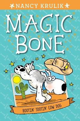 Rootin' Tootin' Cow Dog #8 (Magic Bone #8) Cover Image