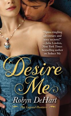 Cover for Desire Me (The Legend Hunters #2)