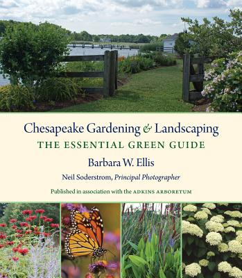 Chesapeake Gardening and Landscaping: The Essential Green Guide Cover Image