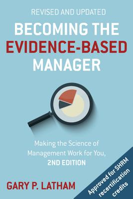 Becoming the Evidence-Based Manager, 2nd Edition: Making the Science of Management Work for You Cover Image