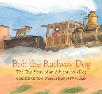 Bob the Railway Dog: The True Story of an Adventurous Dog Cover Image