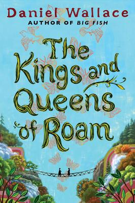 The Kings and Queens of Roam: A Novel Cover Image