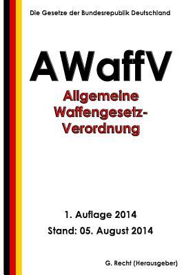 Allgemeine Waffengesetz-Verordnung (AWaffV) Cover Image