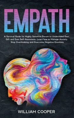 Empath: A Survival Guide for Highly Sensitive Person to Understand their Gift and Gain Self-Awareness. Learn how to Manage Anx Cover Image
