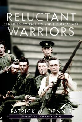 Reluctant Warriors: Canadian Conscripts and the Great War (Studies in Canadian Military History) Cover Image