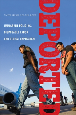 Deported: Immigrant Policing, Disposable Labor and Global Capitalism Cover Image