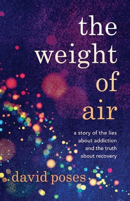 The Weight of Air: A Story of the Lies about Addiction and the Truth about Recovery Cover Image