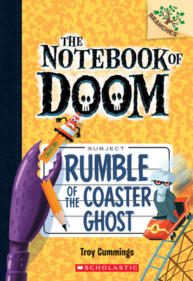 Rumble of the Coaster Ghost: A Branches Book (The Notebook of Doom #9) Cover Image