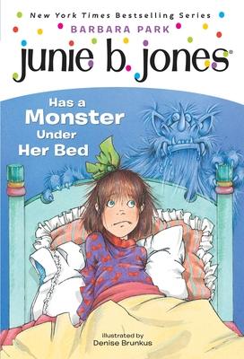 Junie B. Jones #8: Junie B. Jones Has a Monster Under Her Bed Cover Image