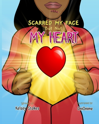 Scarred My Face But Not My Heart Cover Image