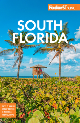 Fodor's South Florida: With Miami, Fort Lauderdale & the Keys (Full-Color Travel Guide) Cover Image