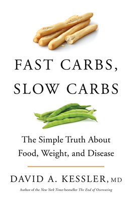 Fast Carbs, Slow Carbs: The Simple Truth About Food, Weight, and Disease Cover Image