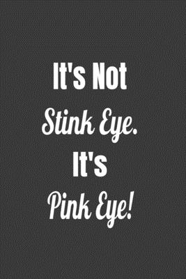 It's Not Stink Eye. It's Pink Eye! Cover Image