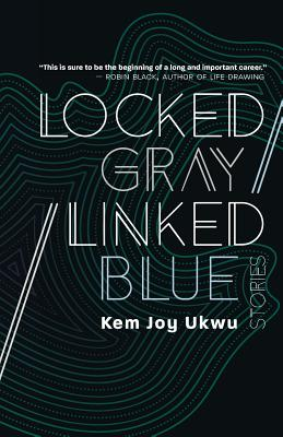 Locked Gray / Linked Blue: Stories Cover Image