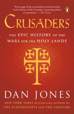 Crusaders: The Epic History of the Wars for the Holy Lands Cover Image