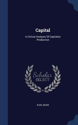 Capital: A Critical Analysis of Capitalist Production Cover Image