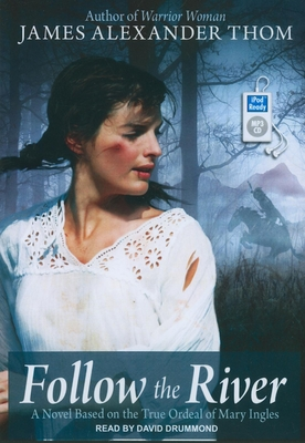 Follow the River: A Novel Based on the True Ordeal of Mary Ingles Cover Image