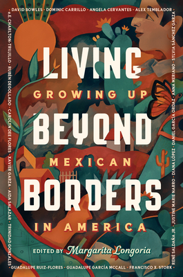 Living Beyond Borders: Growing Up Mexican in America Cover Image