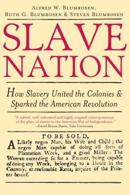 Slave Nation: How Slavery United the Colonies and Sparked the American Revolution Cover Image
