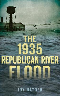 The 1935 Republican River Flood Cover Image