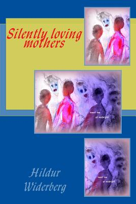 Silently loving mothers Cover Image