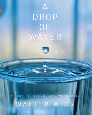 A Drop of Water: A Book of Science and Wonder Cover Image