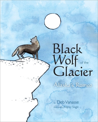 Black Wolf of the Glacier: Alaska's Romeo Cover Image