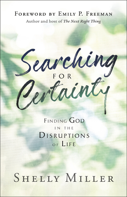 Searching for Certainty: Finding God in the Disruptions of Life Cover Image