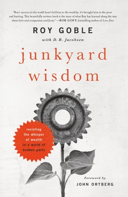 Junkyard Wisdom: Resisting the Whisper of Wealth in a World of Broken Parts Cover Image
