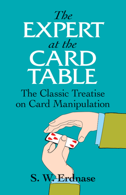 The Expert at the Card Table: The Classic Treatise on Card Manipulation (Dover Magic Books) Cover Image